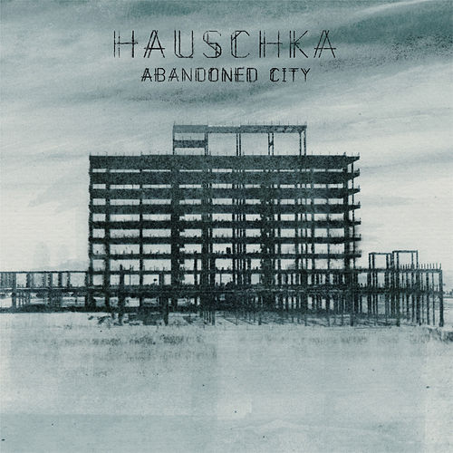 Abandoned City by Hauschka