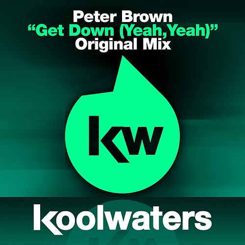 Play & Download Get Down (Yeah, Yeah) by Peter Brown | Napster