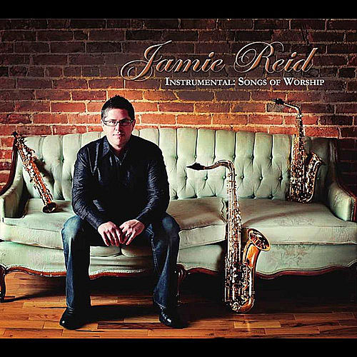 INSTRUMENTAL: Songs of Worship by Jamie Reid