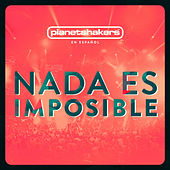 Nada es Imposible by Planetshakers