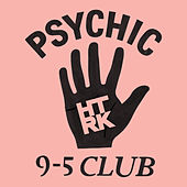 Play & Download Psychic 9-5 Club by HTRK | Napster