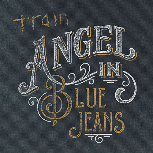 Play & Download Angel in Blue Jeans by Train | Napster