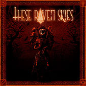 Play & Download These Raven Skies by These Raven Skies | Napster