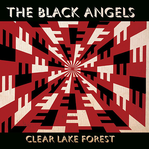 Play & Download Clear Lake Forest by The Black Angels | Napster