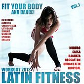 Fit Your Body & Dance!, Vol.1 (Latin Fitness Workout 2013) by Various Artists