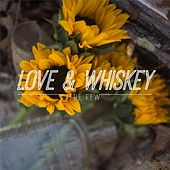Love & Whiskey by The Few