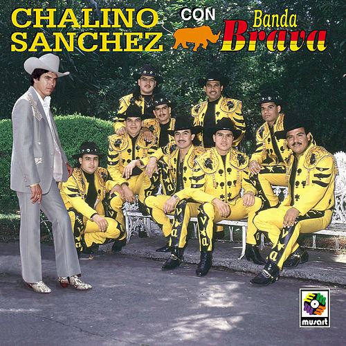 Play & Download Chalino Sanchez Con Banda Brava by Chalino Sanchez | Napster