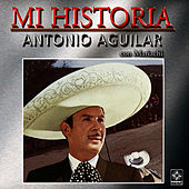 Play & Download Mi Historia by Antonio Aguilar | Napster