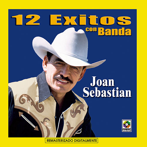 Play & Download 12 Exitos Con Banda - Joan Sebastian by Joan Sebastian | Napster