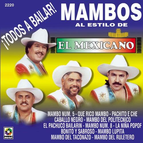 Todos A Bailar Mambos Al Estilo Del Mexicano by Mi Banda El Mexicano