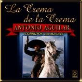 Crema De La Crema - Antonio Aguilar by Antonio Aguilar