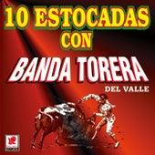 10 Estocadas Con by Banda Torera Del Valle