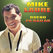 Play & Download Bueno Pa'bailar by Mike Laure | Napster