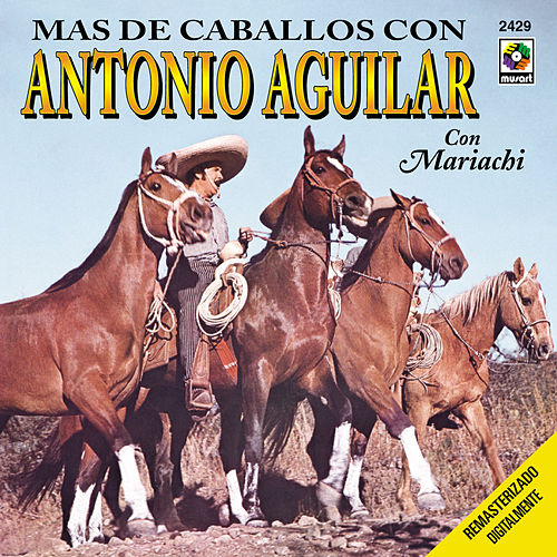 Play & Download Mas De Caballos by Antonio Aguilar   Napster
