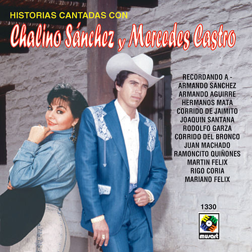 Play & Download Historias Cantadas Con-Chalino Sanchez Y Mercedes Castro by Chalino Sanchez | Napster