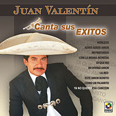 Play & Download Canta Sus Exitos - Juan Valentin by Juan Valentin | Napster