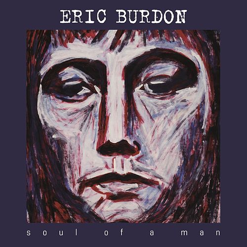 Play & Download Soul Of A Man by Eric Burdon | Napster
