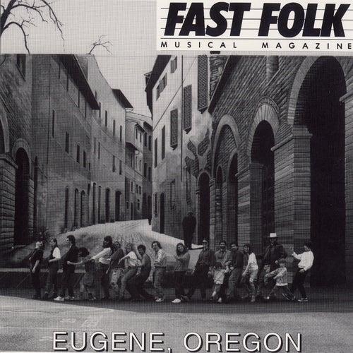 Fast Folk Musical Magazine (Vol. 7, No. 3) Eugene, Oregon by Various Artists