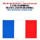Play & Download Voix du Sol Français, Vol. 2: La Francophone: France and Its Diaspora by Emilie George | Napster