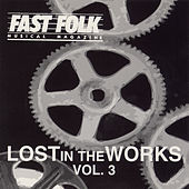 Play & Download Fast Folk Musical Magazine (Vol. 8, No. 10) Lost in the Works 3 by Various Artists | Napster