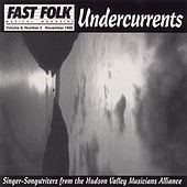 Fast Folk Musical Magazine (Vol. 8, No. 5) Undercurrents - The Hudson Valley Musician's Alliance by Various Artists