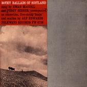 Bothy Ballads of Scotland by Ewan MacColl