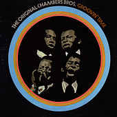 Groovin' Time by The Chambers Brothers