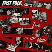 Fast Folk Musical Magazine (Vol. 4, No. 3) Live at the Hoot by Various Artists