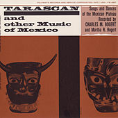 Tarascan and Other Music of Mexico: Songs and Dances of the Mexican Plateau by Various Artists