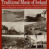 Traditional Music of Ireland, Vol. 2: Songs and Dances from Down, Kerry, and Clare by Various Artists