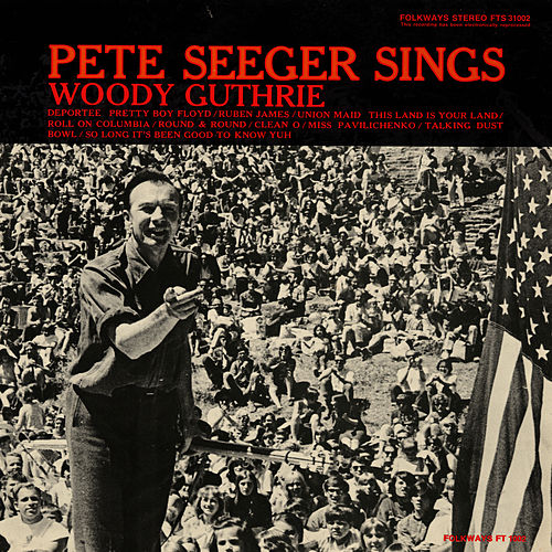 Play & Download Pete Seeger Sings Woody Guthrie by Pete Seeger | Napster