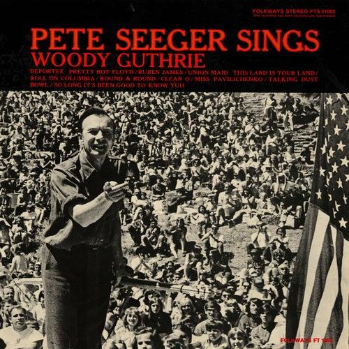 Pete Seeger Sings Woody Guthrie by Pete Seeger