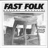 Fast Folk Musical Magazine (Vol. 6, No. 1) Shut Up and Sing the Song: The Songwriter's Exchange by Various Artists
