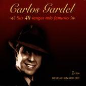 Play & Download Sus 40 Tangos Mas Famosos by Carlos Gardel | Napster