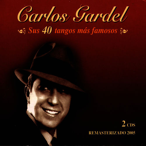 Play & Download Sus 40 Tangos Mas Famosos by Carlos Gardel | Napster