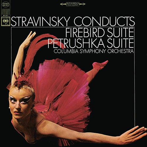 Firebird Suite (1945 Version); Petrushka Suite (1945 Revised Version) by Igor Stravinsky
