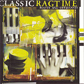 Play & Download Classic Ragtime: Roots And... by Various Artists | Napster