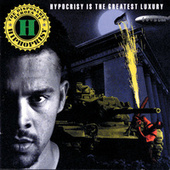 Play & Download Hypocrisy Is The Greatest Luxury by The Disposable Heroes of Hiphoprisy | Napster