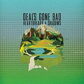 Play & Download Heartbreaks & Shadows by Deal's Gone Bad | Napster
