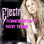 Tomorrow's Not There by Electra