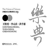 Play & Download The Voices of Taiwan 09: I-Uen Wang Hwang, Yuan-Chen Li & Chien-Hui Hung by Various Artists | Napster