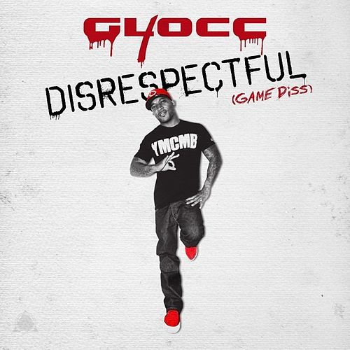 Play & Download Disrespectful (Game Diss) - Single by 40 Glocc | Napster