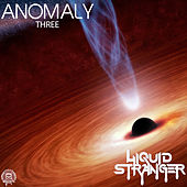 Anomaly : Three by Liquid Stranger