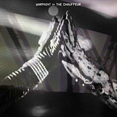 The Chauffeur by Warpaint