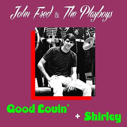 Play & Download Good Lovin' by John Fred & the Playboys | Napster