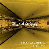 Desde el Comienzo 1999 - 2004 by Fiel A La Vega