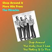 Play & Download Shop Around & More Hits from the Miracles by The Miracles | Napster