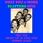 Only You & More Platters Hits by The Platters