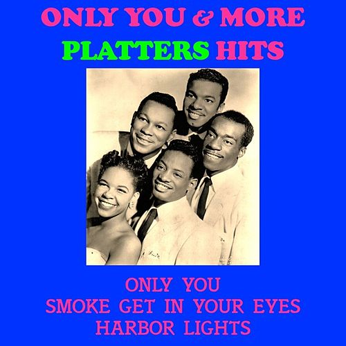 Play & Download Only You & More Platters Hits by The Platters | Napster