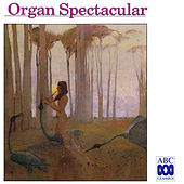Play & Download Organ Spectacular by Various Artists | Napster